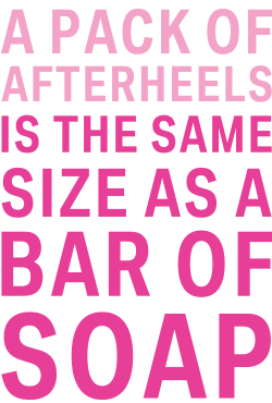A pack of Afterheels is the same size as a bar of soap