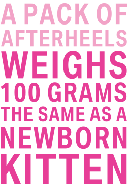 pack of Afterheels weighs 100 grams, the same as a newborn kitten